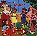Ble Mae Iesu? (Welsh Edition)