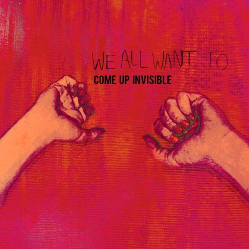 We All Want To-Come Up Invisible-REPACK-2012-OZM Download