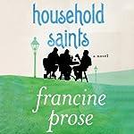 Household Saints: A Novel | Francine Prose