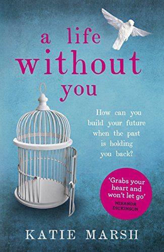 A Life Without You: The gripping, emotional page-turner about love and family secrets