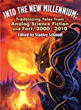 img - for Into the New Millennium: Trailblazing Tales From Analog Science Fiction and Fact, 2000 - 2010 book / textbook / text book