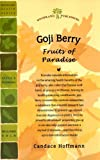 Goji Berry: Fruits of Paradise (Woodland Health)