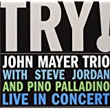 Try! John Mayer Trio Live in C