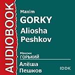 Aliosha Peshkov | Maxim Girky