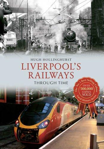 Liverpool's Railways Through Time