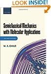 Semiclassical Mechanics with Molecula...