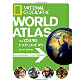 National Geographic World Atlas for Young Explorers, Third Edition ~ National Geographic