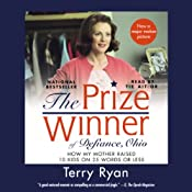 The Prize Winner of Defiance, Ohio: How My Mother Raised 10 Kids on 25 Words or Less | [Terry Ryan]