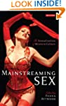 Mainstreaming Sex: The Sexualization...