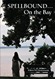 img - for SPELLBOUND On the Bay book / textbook / text book