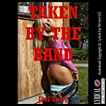 Taken by the Band: The Virgin's Double Penetration, Double Trouble, Book 4 | Jael Long