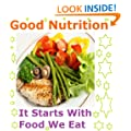 Good Nutrition: It Starts With Food We Eat Reason We Get Fat