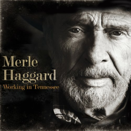MERLE HAGGARD - Working In Tennessee - Zortam Music