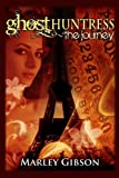 Ghost Huntress: The Journey (Volume 6)
