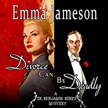 Divorce Can Be Deadly: Dr. Benjamin Bones Mysteries, Book 2 Audiobook by Emma Jameson Narrated by Matthew Lloyd Davies