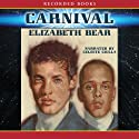 Carnival (       UNABRIDGED) by Elizabeth Bear Narrated by Celeste Ciulla