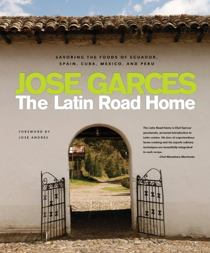 The Latin Road Home: Savoring the Foods of Ecuador, Spain, Cuba, Mexico, and Peru image