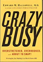 Overstretched, Overbooked, and About to Snap! -Crazy Busy
