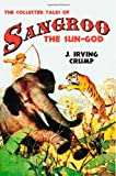 The Collected Tales of Sangroo the Sun-God