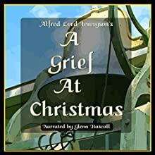 A Grief at Christmas (       UNABRIDGED) by Alfred Tennyson Narrated by Glenn Hascall