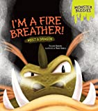img - for I'm a Fire Breather!: Meet a Dragon (Monster Buddies) book / textbook / text book