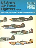 U.S. Army Air Force Fighters, Part 1 (WWII Aircraft Fact Files) (0356082180) by William