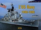 echange, troc Jean Moulin, Marc Piché - L'US Navy 1960-1980