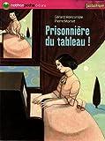 echange, troc Gérard Moncomble - Prisonnière du tableau !