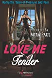 img - for Love Me Tender: Romantic Tales of Pleasure and Pain book / textbook / text book