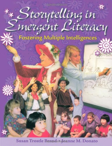 Storytelling In Emergent Literacy: Fostering Multiple Intelligence