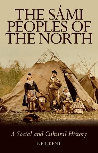 The Sami Peoples of the North: A Social and Cultural History