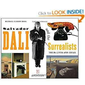 Salvador Dali and the Surrealists: Their Lives and Ideas, 21 Activities Michael Elsohn Ross