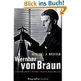 Wernher von Braun: Visionär des Weltraums - Ingenieur des Krieges - Biographie