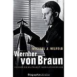 """Wernher von Braun: Vision�r des Weltraums - Ingenieur des Krieges - Biographievon """"Michael J. Neufeld"""""""