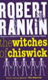 The Witches of Chiswick (GOLLANCZ S.F.) Robert Rankin