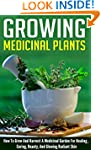 Growing Medicinal Plants - How to Gro...