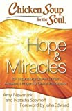 Chicken Soup for the Soul: Hope & Miracles: 101 Inspirational Stories of Faith, Answered Prayers, and Divine Intervention
