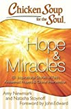 img - for Chicken Soup for the Soul: Hope & Miracles: 101 Inspirational Stories of Faith, Answered Prayers, and Divine Intervention book / textbook / text book