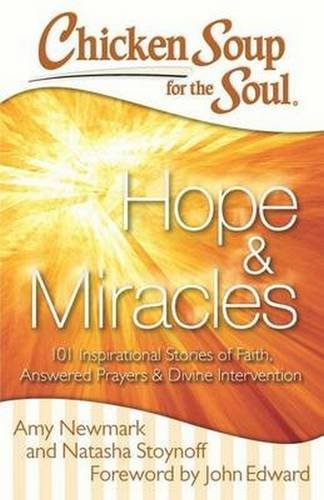 Chicken Soup for the Soul: Hope & Miracles: 101 Inspirational Stories of Faith, Answered Prayers, and Divine Intervention (Miracle Chicken compare prices)