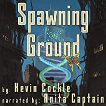 Spawning Ground Audiobook by Kevin Cockle Narrated by Anita Captain