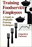 img - for Training Foodservice Employees: A Guide to Profitable Training Techniques by Gen LaGreca (1988-09-03) book / textbook / text book