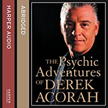 The Psychic Adventures of Derek Acorah: TV's Number One Psychic (       ABRIDGED) by Derek Acorah Narrated by Derek Acorah