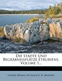 img - for Die Stadte Und Begrabnissplatze Etruriens, Volume 1... (German Edition) book / textbook / text book