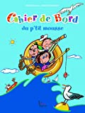 img - for Cahier de bord du p'tit mousse (French Edition) book / textbook / text book