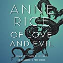 Of Love and Evil Audiobook by Anne Rice Narrated by Paul Michael