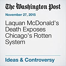 Laquan McDonald's Death Exposes Chicago's Rotten System (       UNABRIDGED) by Editorial Board Narrated by Kristi Burns