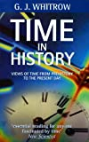 Time in History: Views of Time from Prehistory to the Present Day (0192852116) by Whitrow, G. J.