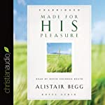 Made for His Pleasure | Alistair Begg