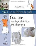 echange, troc Teresa Gilewska - Le modélisme de mode, tome 4 : couture, montage et finition des vêtements