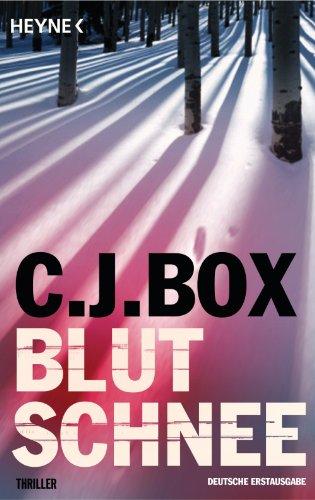C.J. Box  Andreas Heckmann - Blutschnee